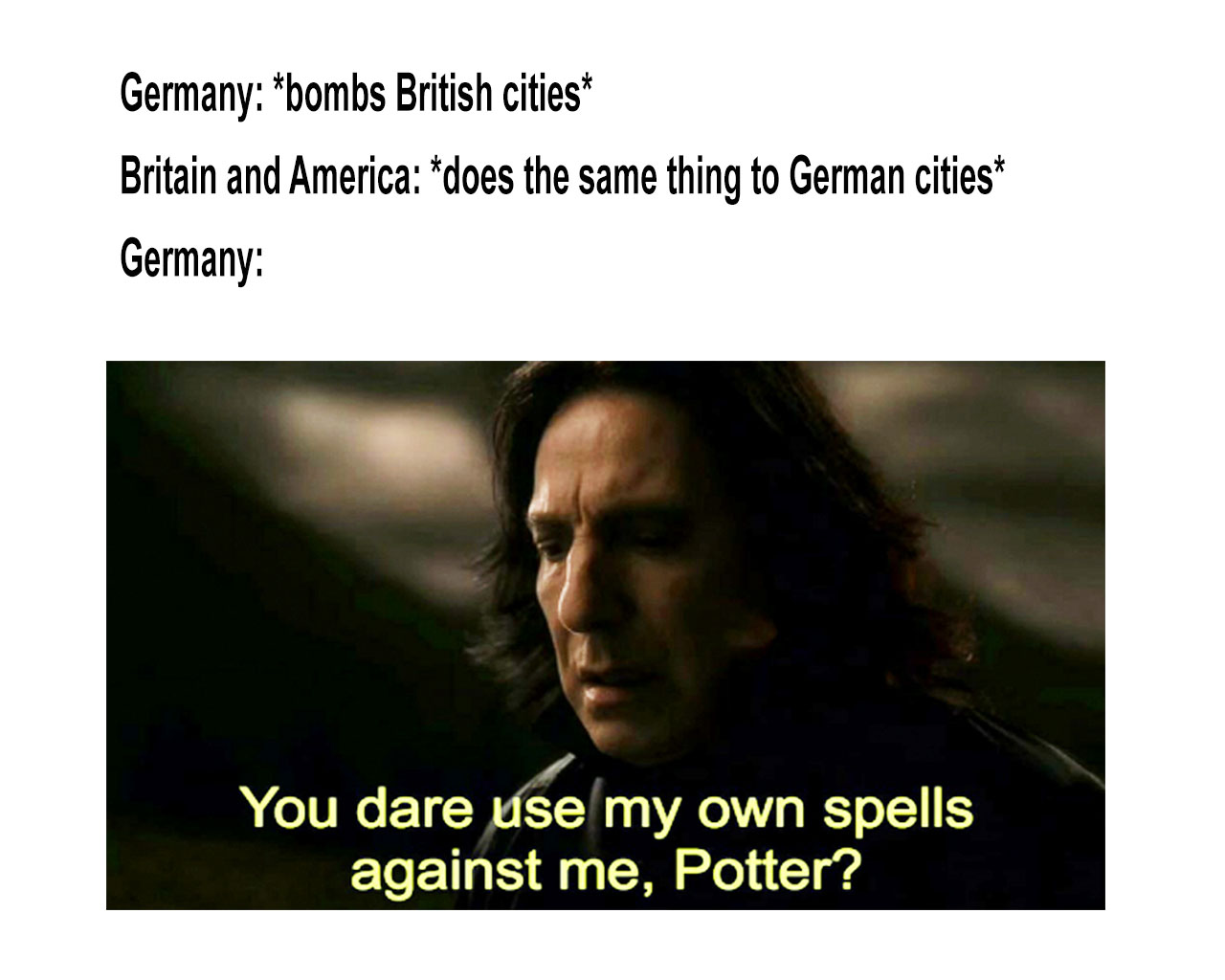 World War Ii You Dare Use My Own Spells Against Me Know Your Meme
