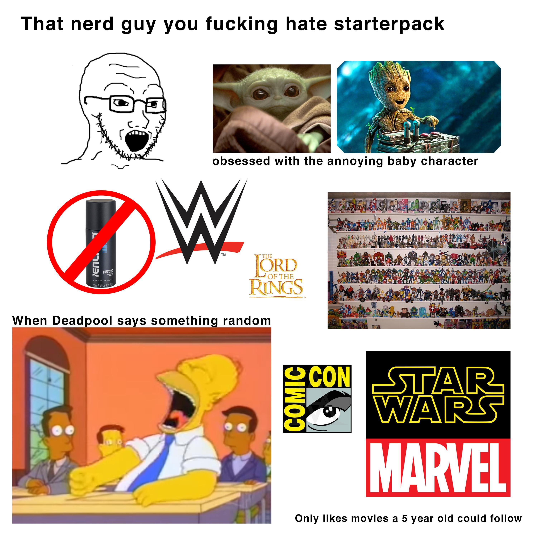 That Nerd Guy You Fucking Hate Starterpack R Starterpacks