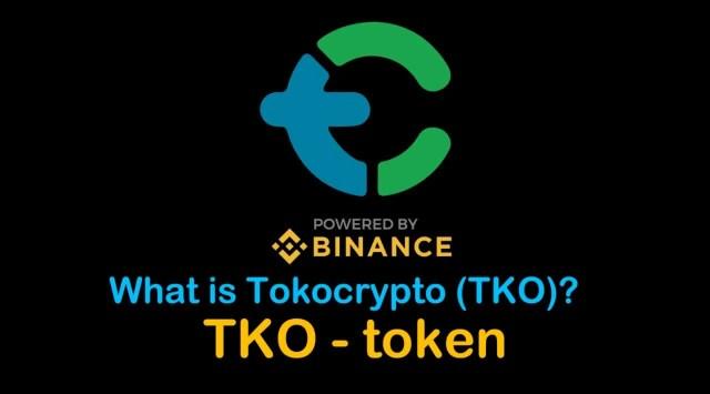 What is Tokocrypto (TKO)   What is Tokocrypto token   What is TKO token