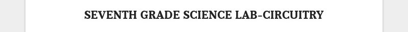 SEVENTH GRADE SCIENCE LAB-CIRCUITRY