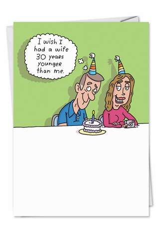30 Years Younger Wife Naughy Funny Card