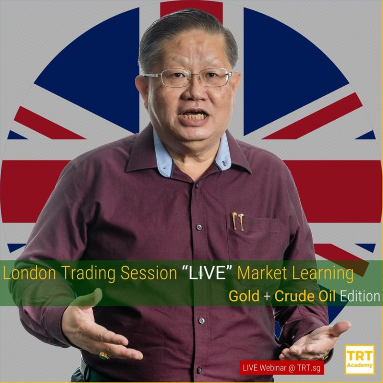 "20 May 2020 – [LIVE Webinar @ TRT.sg]  London Trading Session ""LIVE"" Market Learning – Gold + Crude Oil Edition"