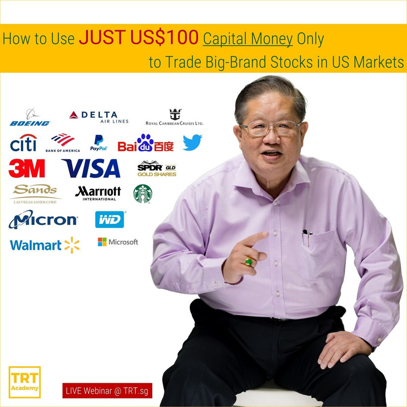 04 August – [LIVE Webinar @ TRT.sg]  How to Use JUST US$100 Capital Money Only to Trade Big-Brand Stocks in US Markets