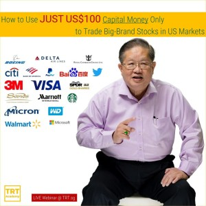 04 August 2020 – [LIVE Webinar @ TRT.sg]  How to Use JUST US$100 Capital Money Only to Trade Big-Brand Stocks in US Markets