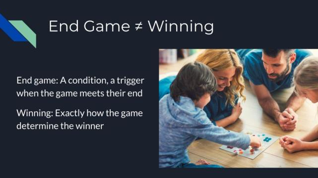 winning condition berbeda dengan end game condition
