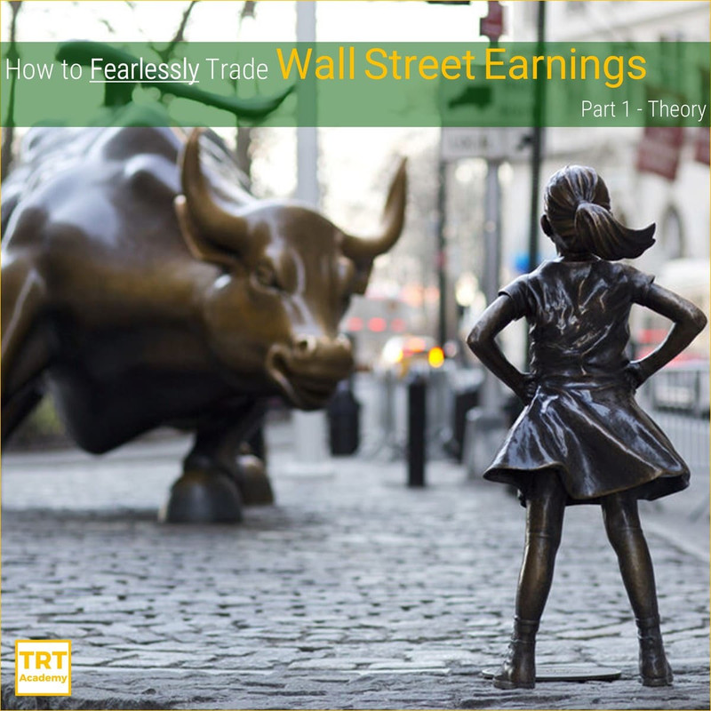 Yes… I Want to Improve My Trading Outcome – 2020 March – How to Fearlessly Trade Wall Street Earnings – Part 1 – Theory