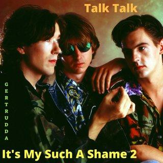 Talk Talk – It's My Such A Shame 2 (2018)