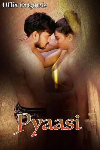 Pyaasi (2020) S01E01 Hindi  UFlix Originals Web Series 720p HDRip 220MB Download