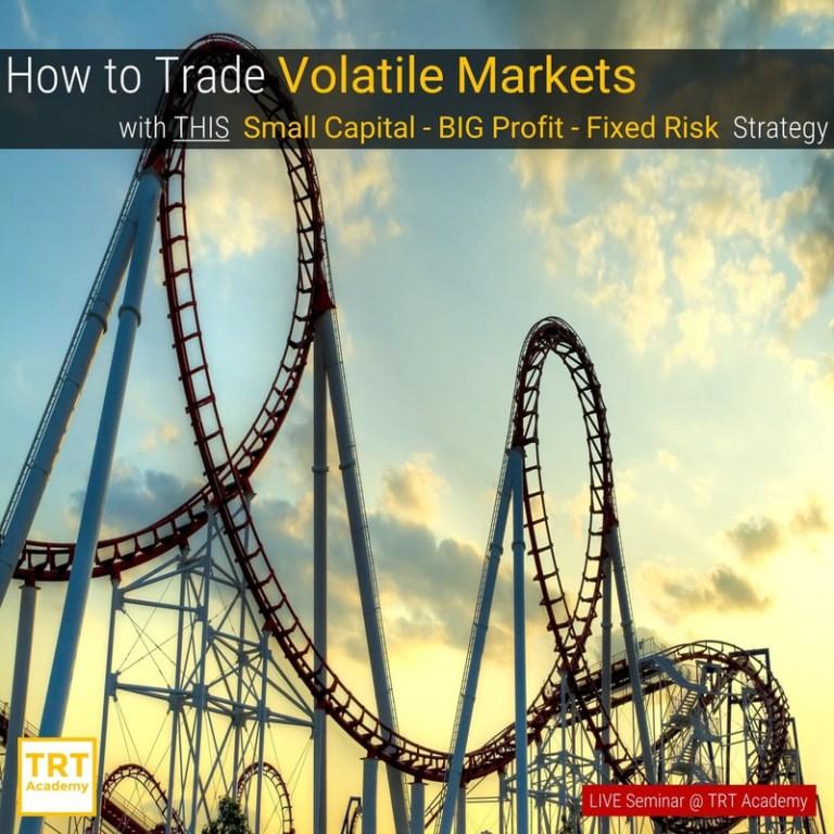 12 June – [LIVE Seminar @ TRT Academy]  How to Trade Volatile Markets