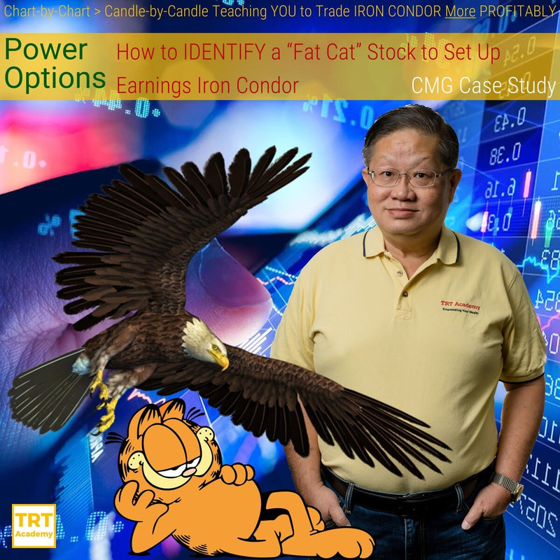 """Yes… I Want to Improve My Trading Results – 2019-07 – Power Options – How to IDENTIFY a """"Fat Cat"""" Stock to Set Up Earnings Iron Condor – CMG Case Study"""