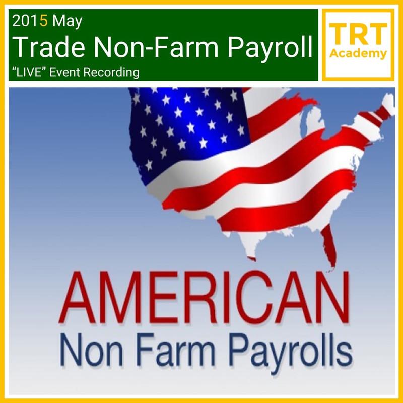 "2015 May Trade Non-Farm Payroll ""LIVE"" Market Learning"