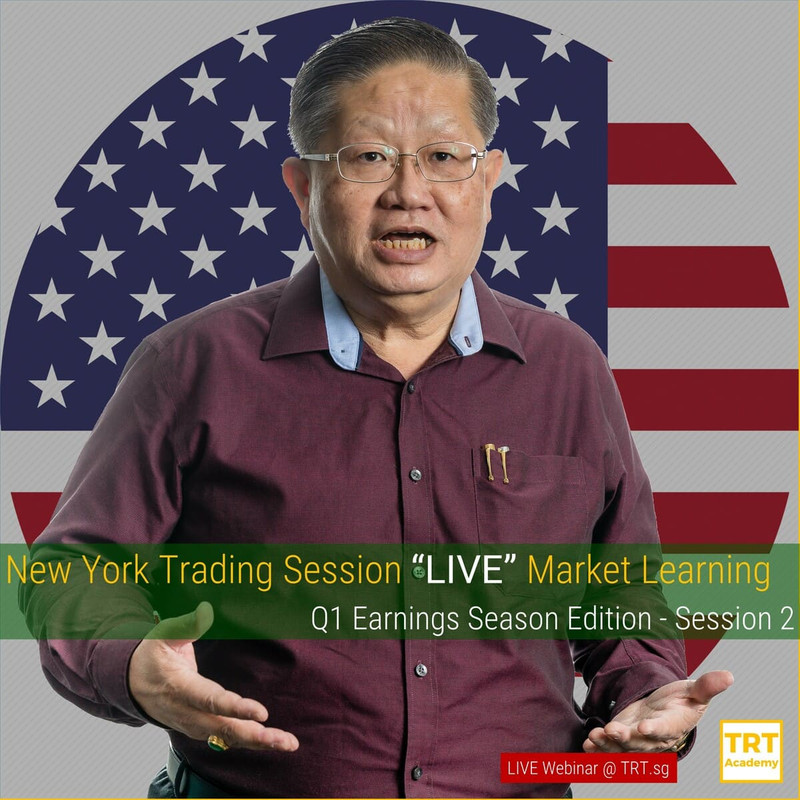 "6 May – [LIVE Webinar @ TRT.sg]  New York Trading Session ""LIVE"" Market Learning – Q1 Earnings Season – Session 2"