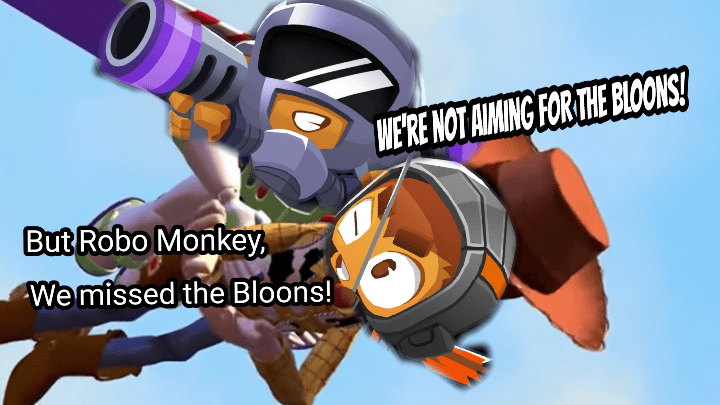 But Robo Monkey We Missed The Bloons Btd6