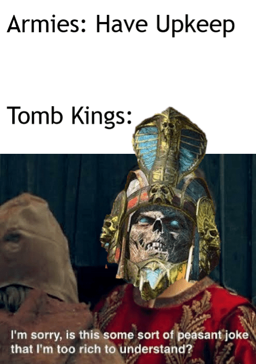 A Meme I Made A While Back What S Upkeep Totalwar