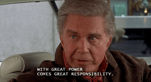 "In Spiderman (2002), Uncle Ben says, ""with great power comes great  responsibility."" This is because the writer knew Peter Parker was Spiderman  and didn't take into account that Ben didn't and it"