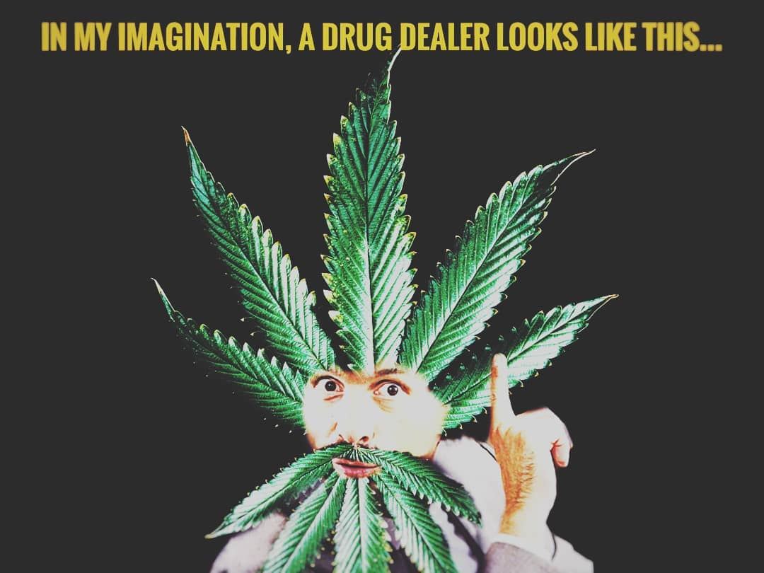 Weed Is Not A Drug It S A Plant So Therefore I Am Not A Drug