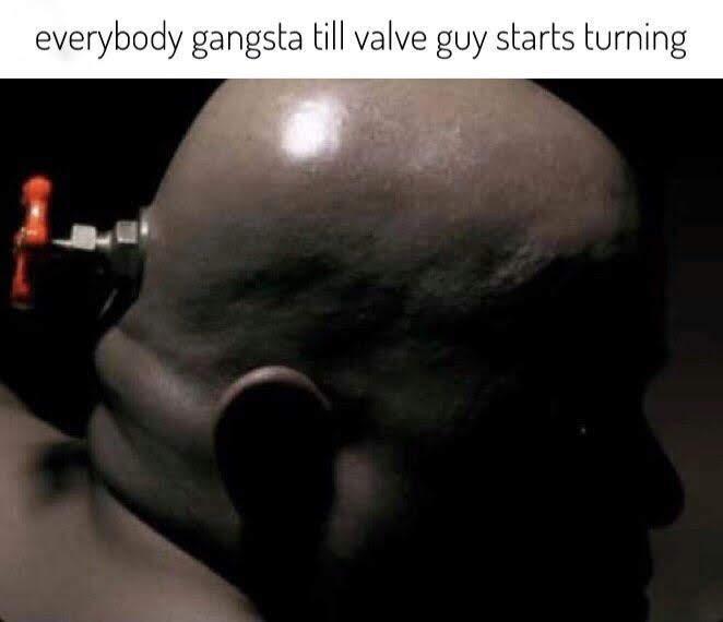 Everybody Gangsta Till Valve Guy Starts Turning Karmaroulette