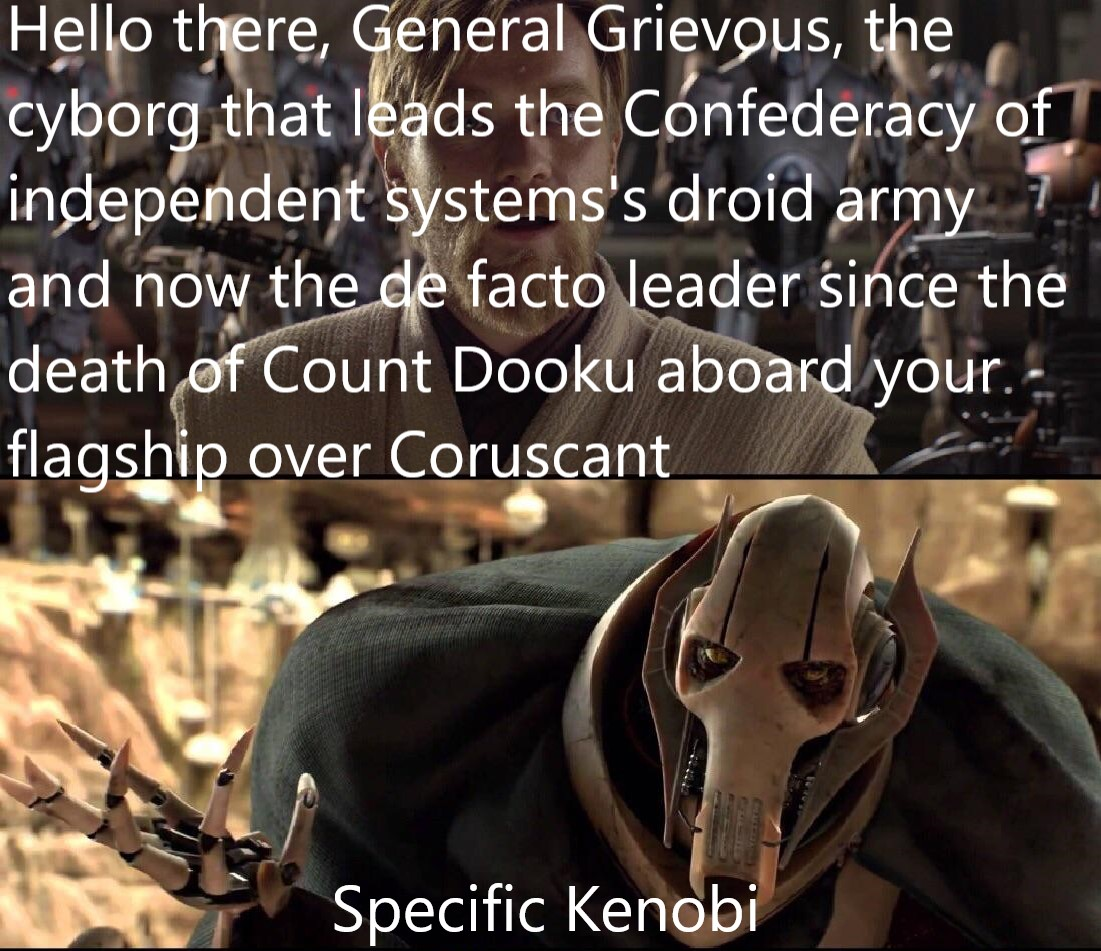 A Meme About The Jedi General Obi Wan Kenobi Being Very Specific