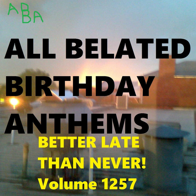 I M Sorry I Forgot Your Birthday Archer Song By All Belated Birthday Anthems Spotify