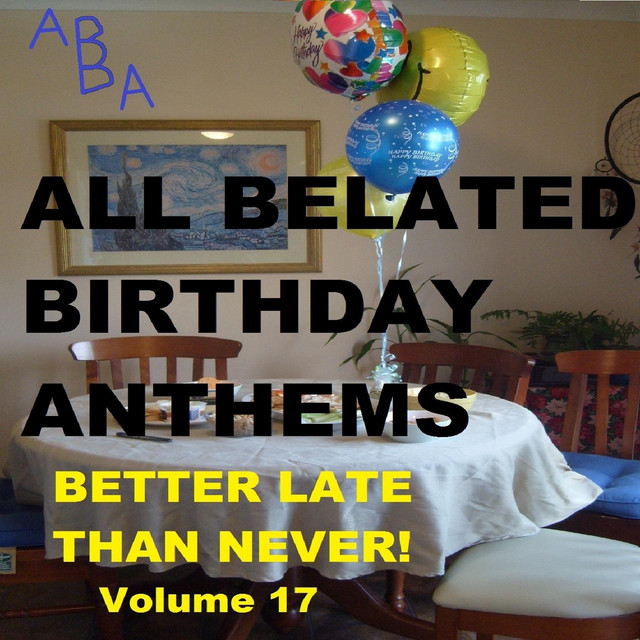 I M Sorry I Forgot Your Birthday James Song By All Belated Birthday Anthems Spotify