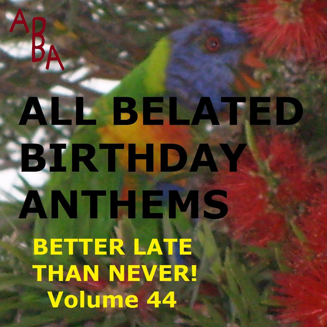 I M Sorry I Forgot Your Birthday Oliver Song By All Belated Birthday Anthems Spotify