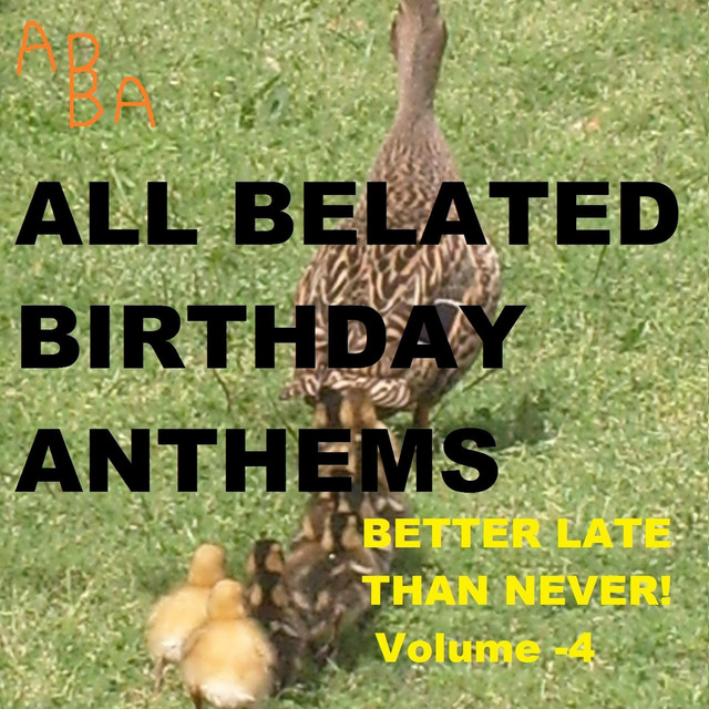 I M Sorry I Forgot Your Birthday Mary Song By All Belated Birthday Anthems Spotify