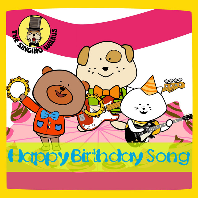 Happy Birthday Song Single By The Singing Walrus Spotify