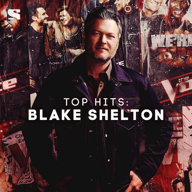 top hits blake shelton playlist by