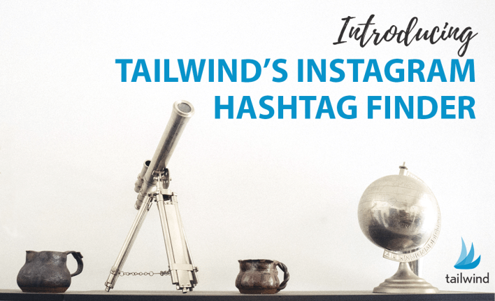 Introducing Tailwind's Instagram Hashtag Finder