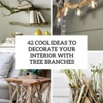 42 Cool Ideas To Decorate Your Interior With Tree Branches Shelterness
