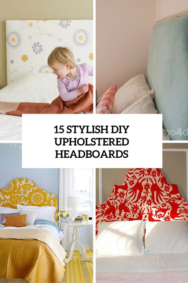 15 cozy diy upholstered headboards for every bedroom - shelterness