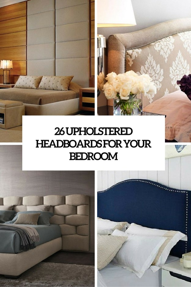 26 upholstered headboards to improve your bedroom - shelterness