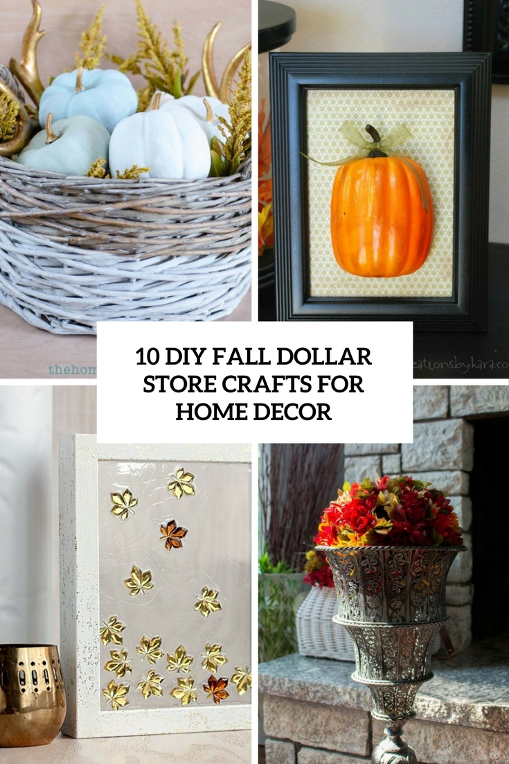10 DIY Fall Dollar Store Crafts For Home Decor Shelterness