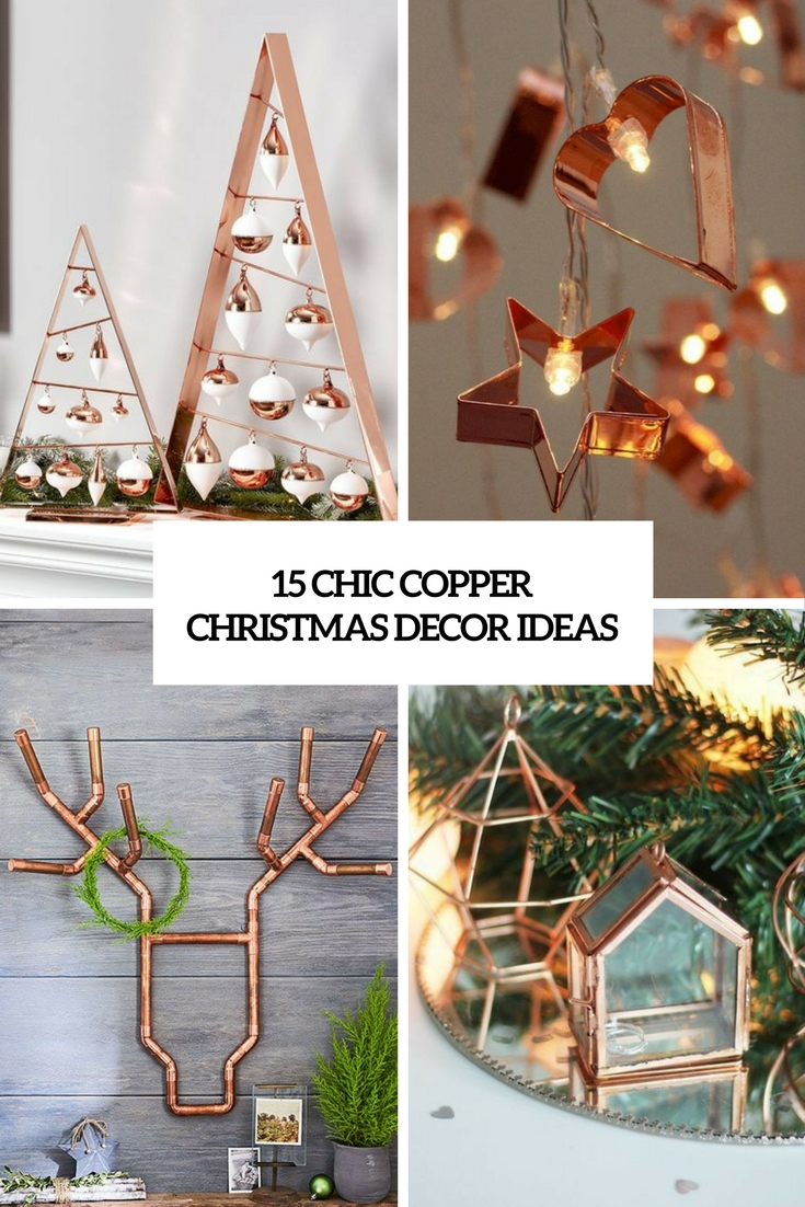 15 Chic Copper Christmas Decor Ideas Shelterness