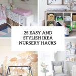 25 Easy And Stylish Ikea Nursery Hacks Shelterness