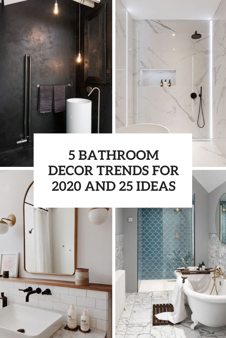 5 bathroom decor trends for 2020 and 25
