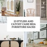 23 Stylish And Catchy Cane Ikea Furniture Hacks Shelterness