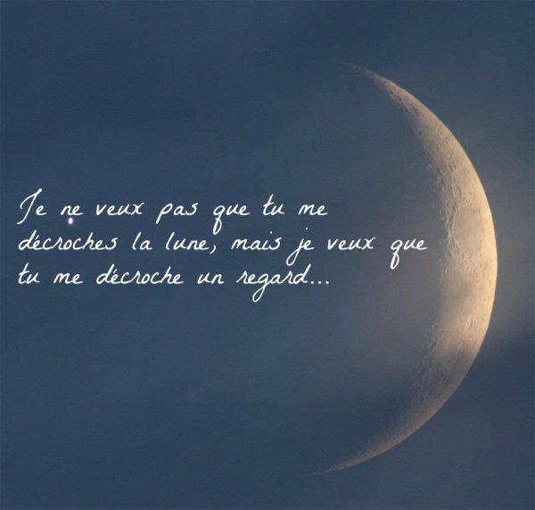Je Ne Veux Pas Que Tu Me Dcroches La Lune Mais Juste Un