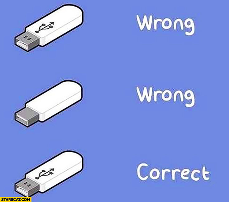 What S Wrong With Usb Sticks That You Need 3 Tries To Plug Them In