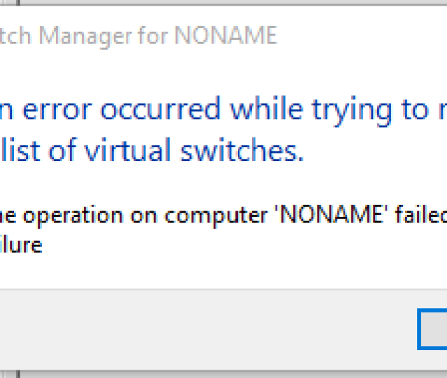I Have Checked At The Ethernet Properties Option Hyper V Extensible Virtual Switch But Error Still Show