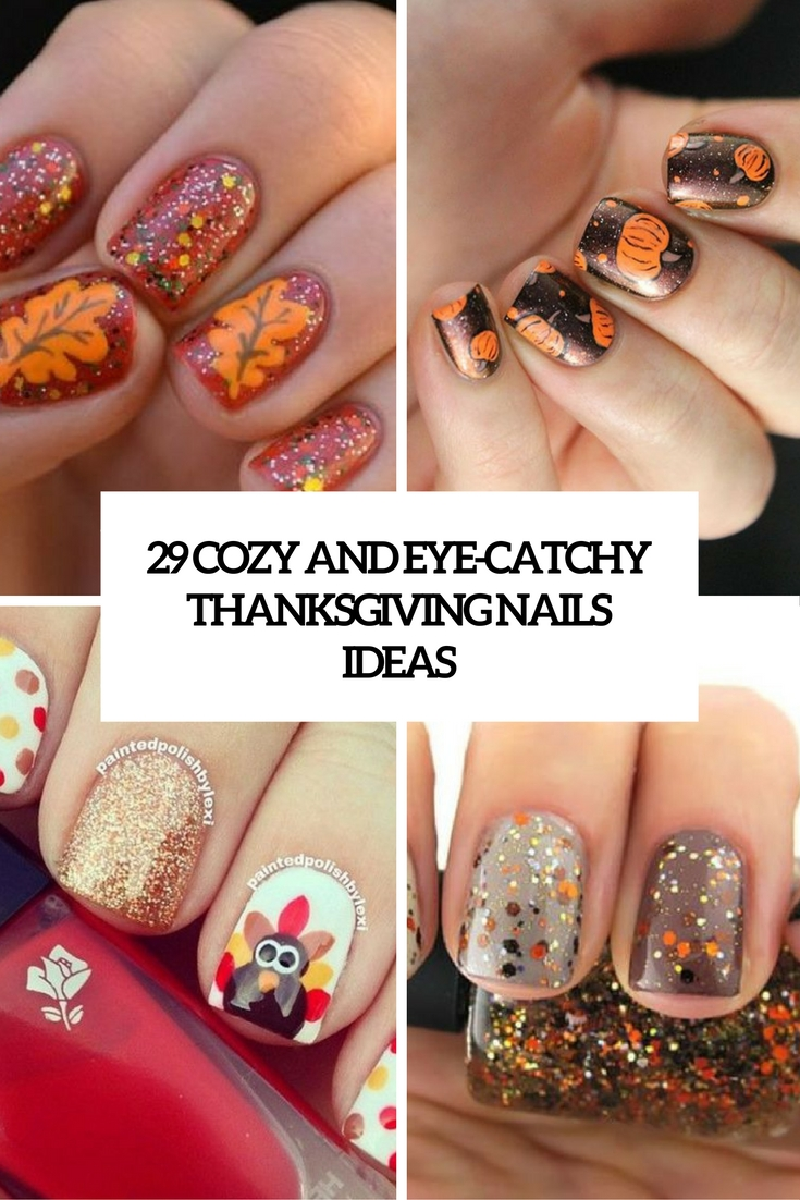 29 Cozy And Eye Catchy Thanksgiving Nails Ideas