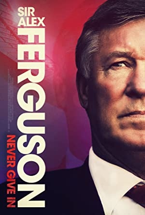 Sir Alex Ferguson: Never Give In Subtitle Indonesia