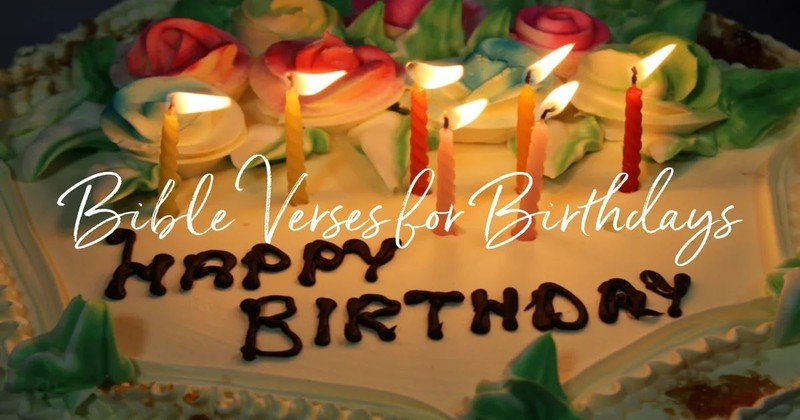 20 Best Bible Verses For Birthdays Celebrate The Day Of Birth With Scripture