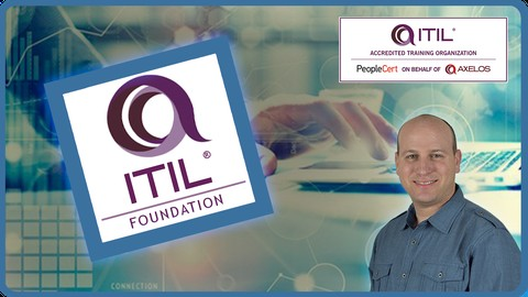 ITIL Foundation (2011): Complete Course & 2 Practice Exams