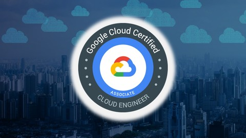 Ultimate Associate Cloud Engineer - Google Certified 2019