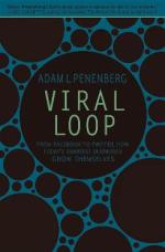 Viral Loop: From Facebook to Twitter, How Today's Smartest Businesses Grow Themselves by Adam Penenberg; Hyperion, 274 pages, $25.99.