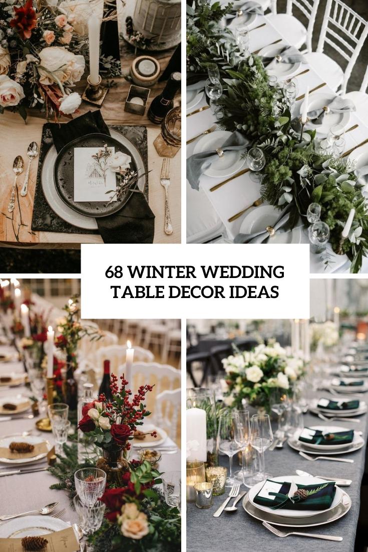 68 Winter Wedding Table Decor Ideas Weddingomania