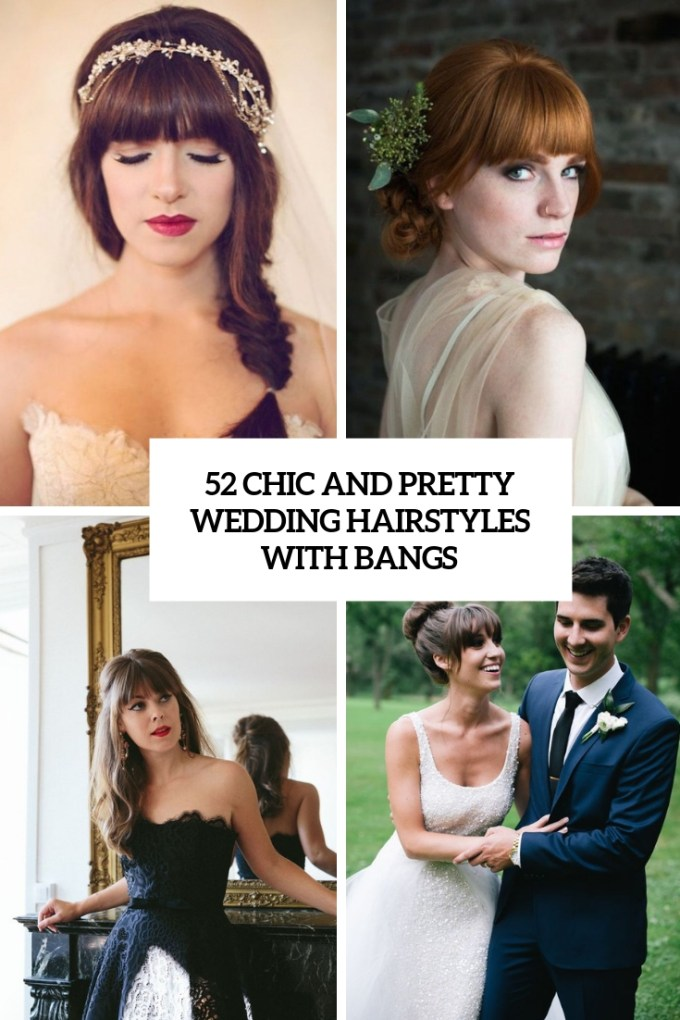 52 chic and pretty wedding hairstyles with bangs - weddingomania