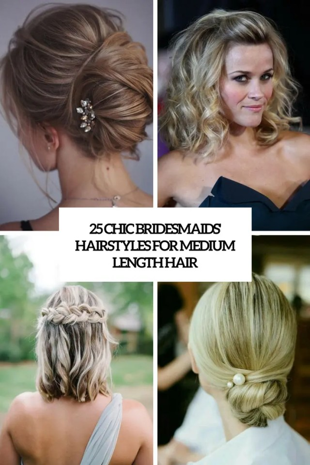 25 chic bridesmaids' hairstyles for medium length hair