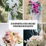25 Sophisticated Orchid Wedding Bouquets Weddingomania